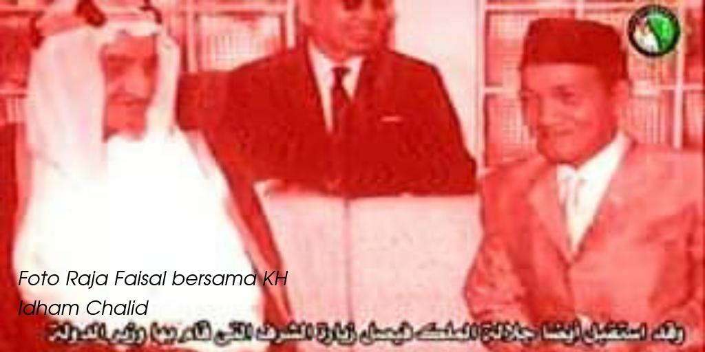 Diplomasi Tinggi KH Idham Chalid ke Raja Faisal