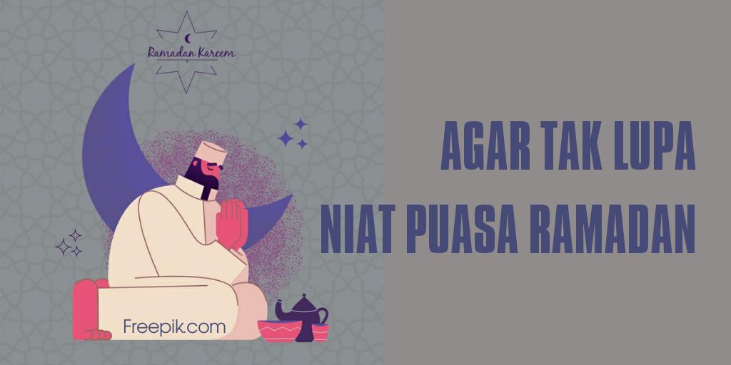 Niat merupakan awal bagi setiap amal manusia. Tanpa adanya niat, suatu amal akan menjadi sia-sia. Tak terkecuali niat puasa Ramadan.