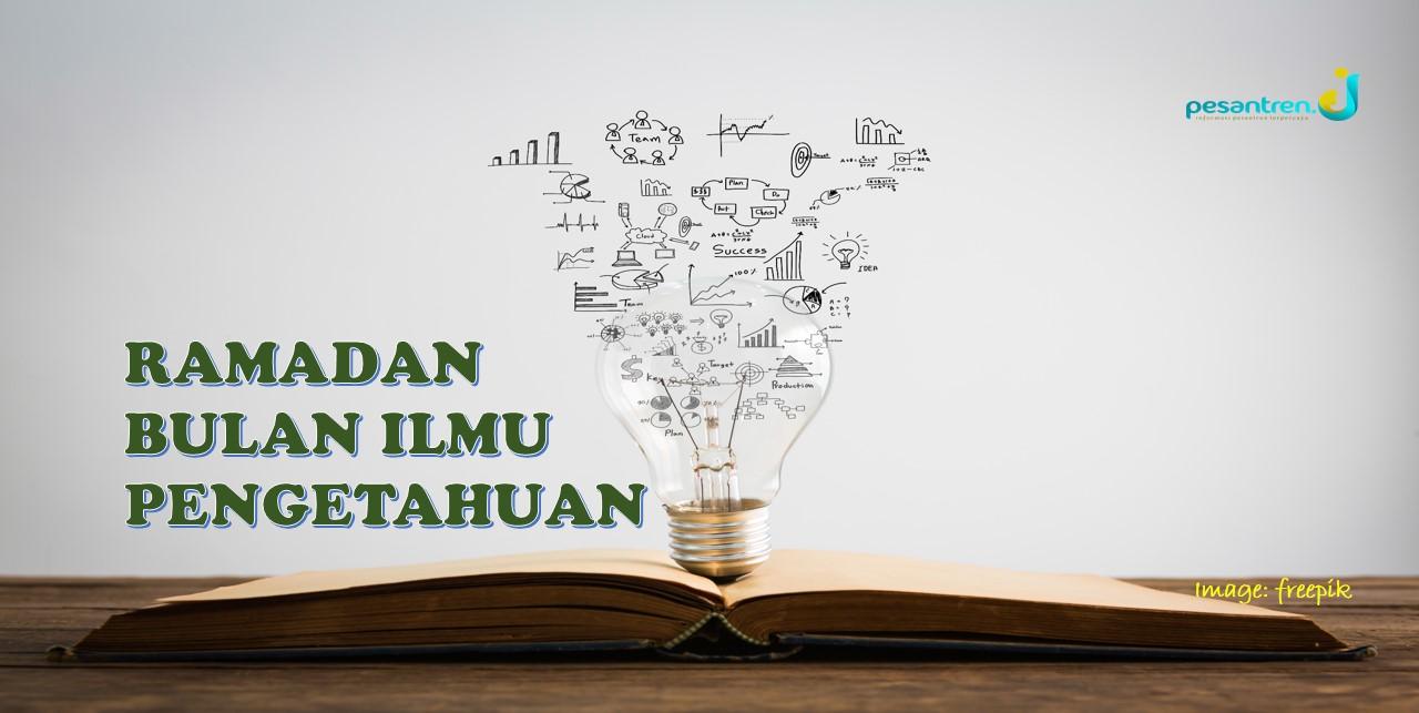 Ramadan Bulan Ilmu Pengetahuan - Pesantren.ID