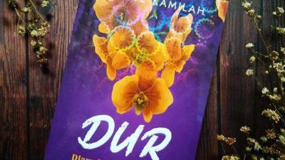 RUM Melawan dengan Berjuang Menerima Takdir; Sebuah Catatan untuk Novel DUR