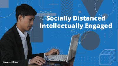 Socially Distanced, Intellectually Engaged