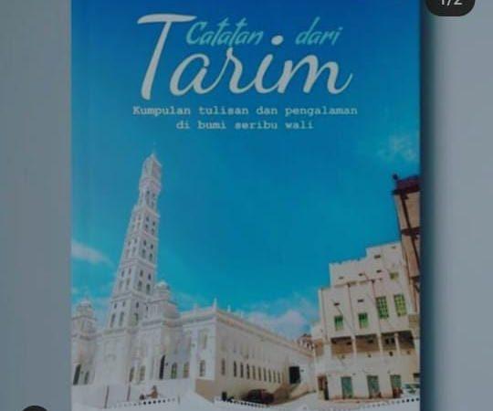 "Keistimewaan Kota Tarim dalam Buku ""Catatan dari Tarim"""