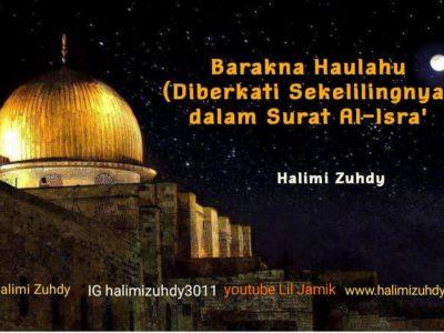 """""""Barakna Haulahu"""" Diberkati Sekelilingnya dalam Surat al-Isra'"""