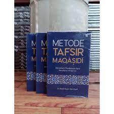 Tafsir Maqasidi; Arah Baru Metodologi Tafsir